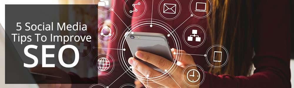 5 Social Media Tips for Enhancing SEO